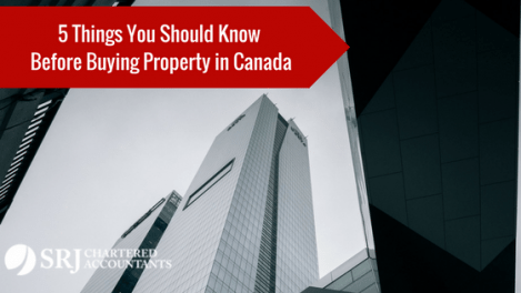 Real Estate Investors – 5 Things You Should Know Before Buying a Property in Canada